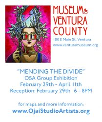 "OJAI STUDIO ARTISTS EXHIBIT ""MENDING THE DIVIDE"" AT THE MUSEUM OF VENTURA COUNTY"